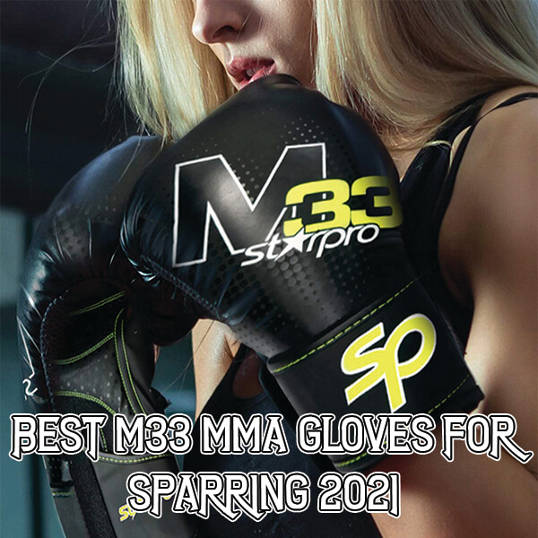 Best M33 MMA Glove for Sparring 2021 [Complete Review]