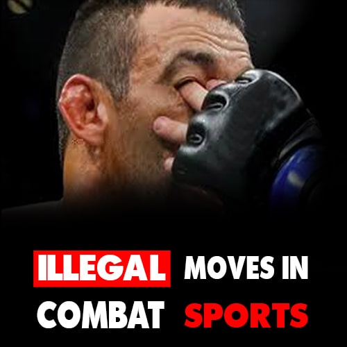 Top illegal Moves in MMA, Boxing & UFC you should avoid!