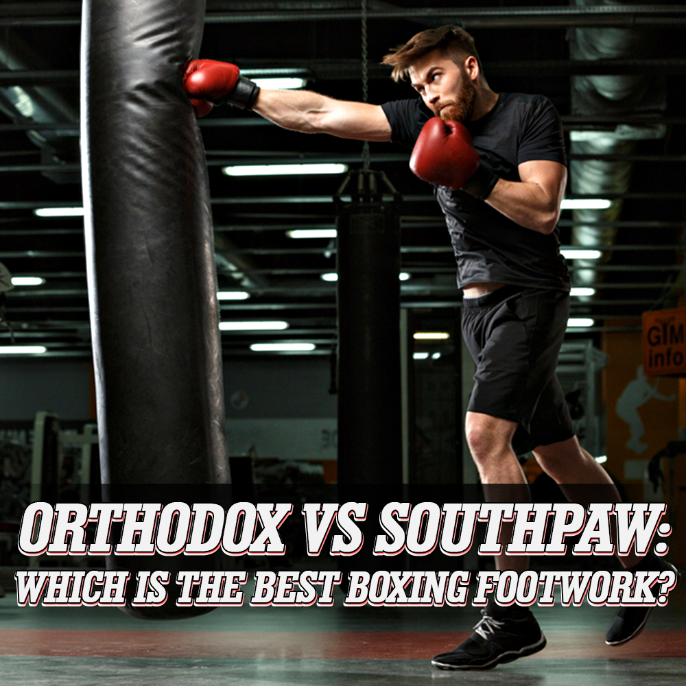 Orthodox vs Southpaw: Which is the Best Boxing Footwork